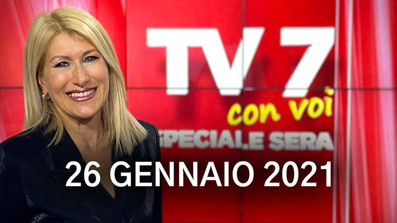 TV7 CON VOI SPECIALE SERA DEL 26/01/21
