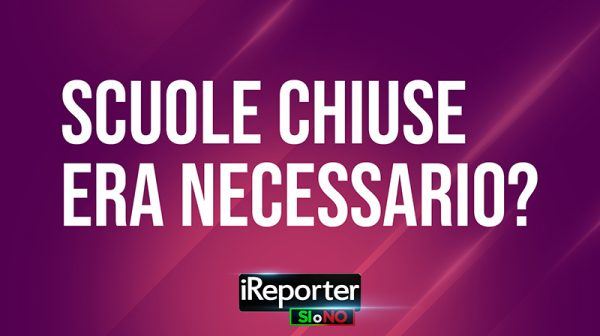 IREPORTER-SI-O-NO-DATA-SCUOLE-CHIUSE-ERA-NECESSARIO
