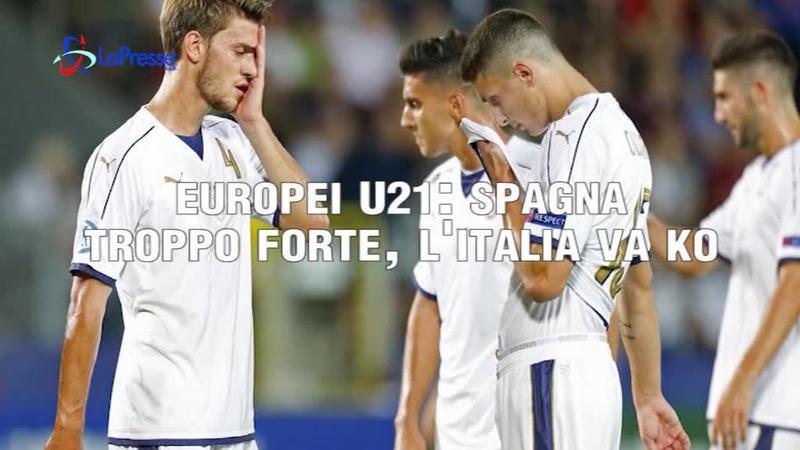 EUROPEI U21: SPAGNA TROPPO FORTE, L'ITALIA VA KO