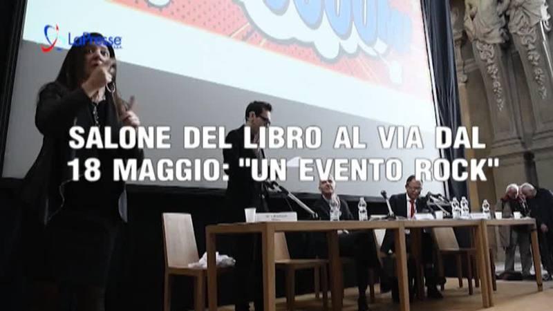 """SALONE DEL LIBRO AL VIA DAL 18 MAGGIO: """"UN EVENTO ROCK"""""""