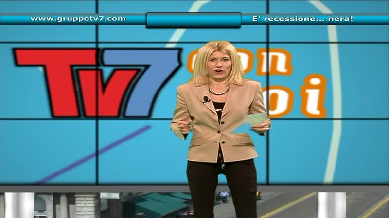 TV7 CON VOI: E' RECESSIONE…NERA!
