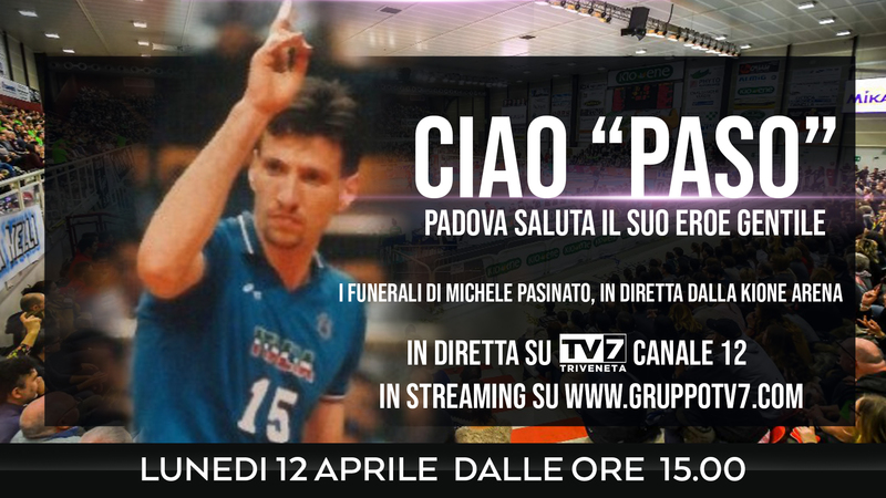 IN DIRETTA TV7 L'ULTIMO SALUTO A MICHELE PASINATO
