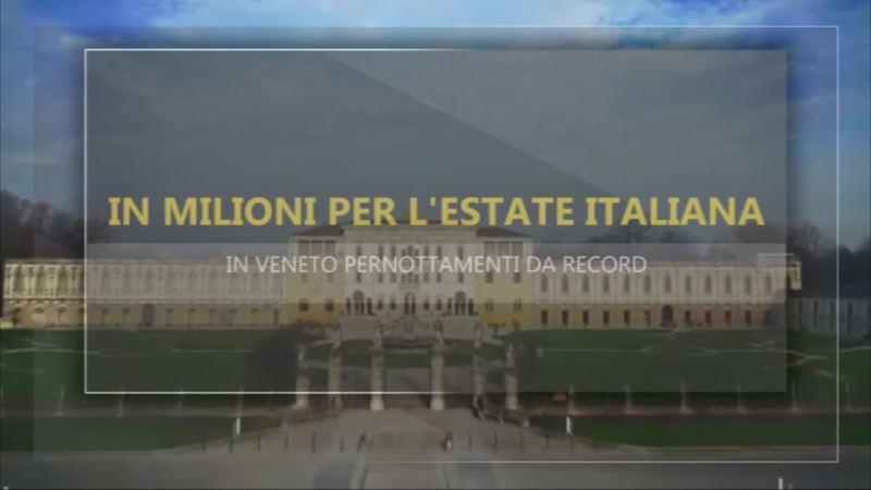 IN MILIONI PER L'ESTATE ITALIANA, VENETO SOLD OUT