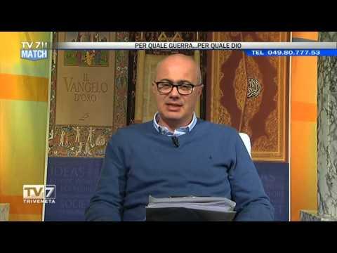 TV7 MATCH DEL 25/03/2016 – PER QUALE GUERRA…PER QUALE DIO