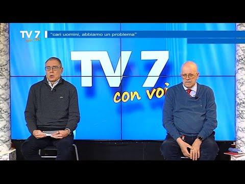 CARI UOMINI ABBIAMO UN PROBLEMA TV7 CON VOI 12/3/21