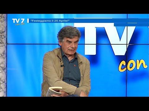 FESTEGGIAMO IL 25 APRILE – TV7 CON VOI 23/04/21