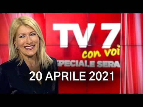 TV7 CON VOI SPECIALE SERA DEL 20/04/21