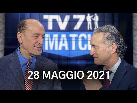 TV7 MATCH PUNTATA DEL 28/05/21