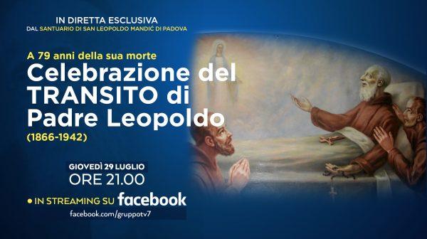 Celebrazione del TRANSITO di Padre Leopoldo