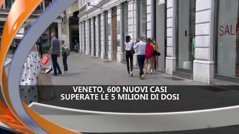 VENETO, 600 NUOVI CASI – IREPORTER 20/07/21